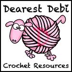 Dearest Debi's Crochet Resources