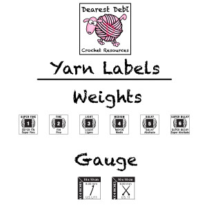 Understanding Yarn Labels - Dearest Debi Crochet Resources